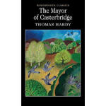 The Mayor of Casterbridge,By(author) Thomas Hardy,Wordswort