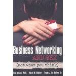 BUSINESS NETWORKING AND SEX: NOT WHAT YO(ISBN=9781599184241