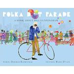 【预订】Polka Dot Parade: A Book about Bill Cunningham 97814998