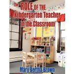【预订】The Role of the Kindergarten Teacher in the Classroom