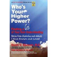 【预订】Who's Your Higher Power? Finding a God of Your Own Unde