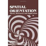 【预订】Spatial Orientation: Theory, Research, and Application
