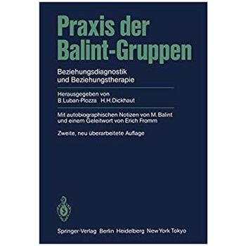 【预订】Praxis Der Balint-Gruppen: Beziehungsdiagnostik Und Beziehu... 9783540137429 美国库房发货,通常付款后3-5周到货!