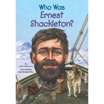 【现货】英文原版 WHO WAS ERNEST SHACKLETON 萨克立顿是谁  名人传记 中小学生读物 国营进口!品质保证!