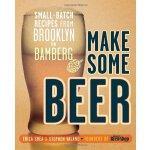 【预订】Make Some Beer: Small-Batch Recipes from Brooklyn to Ba