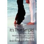 【预订】It's That Simple! a Woman's Book on Relationships, Life