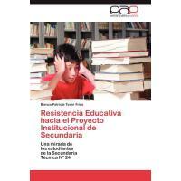 【预订】Resistencia Educativa Hacia El Proyecto Institucional d