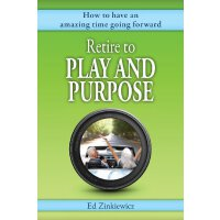 【预订】Retire to Play and Purpose: How to Have an Amazing Time