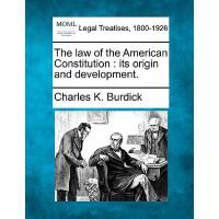 【预订】The Law of the American Constitution: Its Origin and De