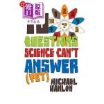 【中商海外直订】10 Questions Science Can't Answer (Yet): A Guide to