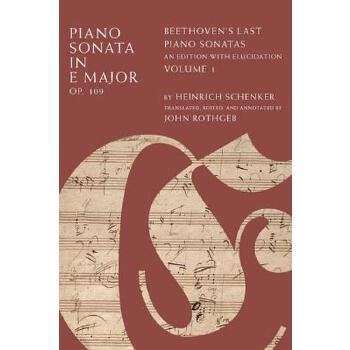 【预订】Piano Sonata in E Major, Op. 109: Beethoven's Last Piano Sonatas, an Edition with Elucidation, V 美国库房发货,通常付款后3-5周到货!