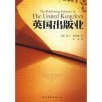 英国出版业 (英)理查森(Richardson,R.)著,袁方 世界图书出版公司 9787506276498【新华书店