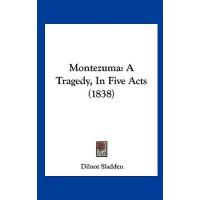 【预订】Montezuma: A Tragedy, in Five Acts (1838)