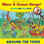 【预订】Where Is Curious George? Around the Town: A Look-And-Fi