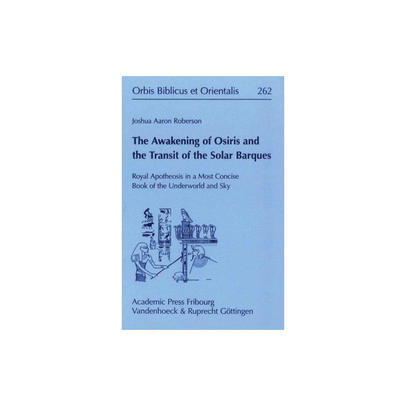 【预订】The Awakening of Osiris and the Transit of the Solar Barques: Royal Apotheosis in a Most Concise 美国库房发货,通常付款后3-5周到货!