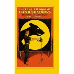 The Complete Book of Hand Shadows(【按需印刷】)