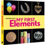 Theodore Gray's My First Elements 纸板书 英文原版3 6岁 视觉之旅儿童版 化学元素