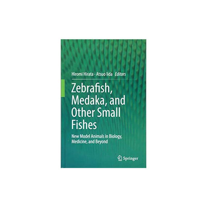 【预订】Zebrafish, Medaka, and Other Small Fishes 9789811318788 美国库房发货,通常付款后3-5周到货!