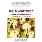 【预订】Build Your Tribe: The New Marketing Manifesto for Resta