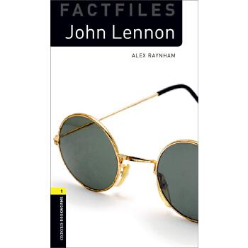 Oxford Bookworms Library Factfiles: Level 1: John Lennon 牛津书虫分级读物1级:约翰·列侬(英文原版)