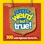 【预订】Ye Olde Weird But True: 300 Outrageous Facts from Histo