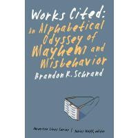 【预订】Works Cited: An Alphabetical Odyssey of Mayhem and Misb
