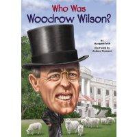 谁是伍德罗・威尔逊 英文原版WhoWasWoodrowWilson?