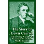 【预订】The Story of Lewis Carroll: Told for Young People by th