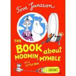 【预订】The Book About Moomin, Mymble and Little My
