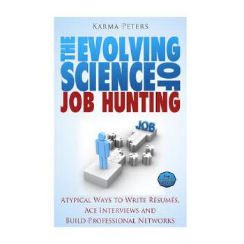 【预订】The Evolving Science of Job Hunting: Atypical Ways to Write Resumes, Ace Interviews and Build Professional Networks 预订商品,需要1-3个月发货,非质量问题不接受退换货。