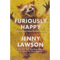 【现货】英文原版 高兴死了 Furiously Happy 一位抑郁症患者 用快乐席卷各大畅销书榜单 珍妮・罗森 拯救不开心Jenny Lawson 纽约时报畅销书
