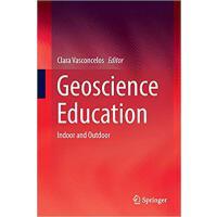 【预订】Geoscience Education: Indoor and Outdoor 9783319827896