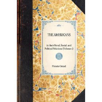 【预订】Americans (Vol 1): In Their Moral, Social, and Political Relations (Volume 1) 美国库房发货,通常付款后3-5周到货!
