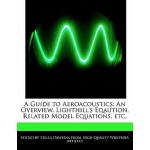 【预订】A Guide to Aeroacoustics: An Overview, Lighthill's Equa