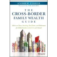 【预订】The Cross-Border Family Wealth Guide Advice on Taxes, I