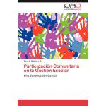 【预订】Participacion Comunitaria En La Gestion Escolar