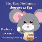 【预订】Mrs. Betsy Fieldmouse Borrows an Egg