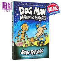 【中商原版】Dog Man 10: Mothering Heights 神探狗狗10 儿童初级章节书故事书儿童文学 精装