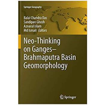 【预订】Neo-Thinking on Ganges-Brahmaputra Basin Geomorphology 9783319799544 美国库房发货,通常付款后3-5周到货!