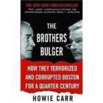 The Brothers Bulger- How They TerrorizedGrandCentralPublish