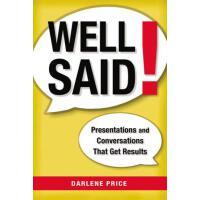 【预订】Well Said!: Presentations and Conversations That Get Re