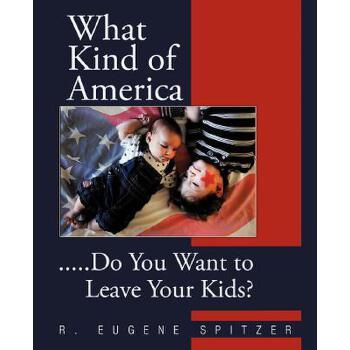 【预订】What Kind of America: .....Do You Want to Leave Your Kids? 美国库房发货,通常付款后3-5周到货!