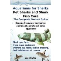 【预订】Aquariums for Sharks. Keeping Aquarium Sharks and Shark