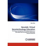 【预订】Nanolab: Virtual Nanotechnology Education