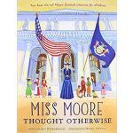 【预订】Miss Moore Thought Otherwise: How Anne Carroll Moore Cr