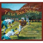 【预订】T Is for Touchdown: A Football Alphabet