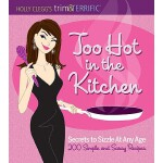 【预订】Too Hot in the Kitchen: Secrets to Sizzle at Any Age -