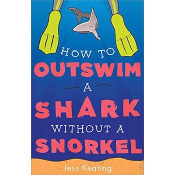 【预订】How to Outswim a Shark Without a Snorkel 美国库房发货,通常付款后3-5周到货!
