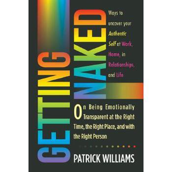 【预订】Getting Naked: On Being Emotionally Transparent at the Right Time, the Right Place, and with the Right Person 预订商品,需要1-3个月发货,非质量问题不接受退换货。