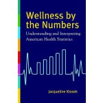 【预订】Wellness by the Numbers: Understanding and Interpreting